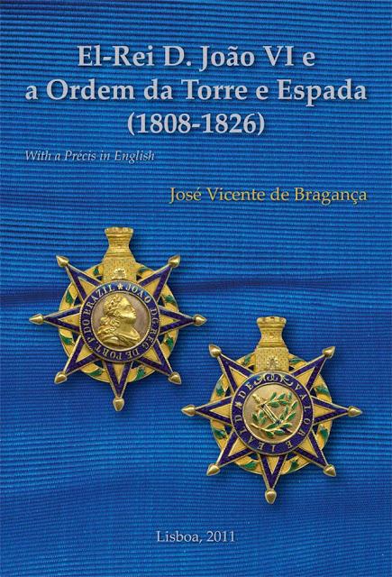 El-Rei D. João VI e a Ordem da Torre e Espada (1808-1826) - Précis in English